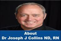 About Dr Joseph J Collins ND, RN