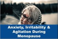 Anxiety Irritability Agitation During Menopause