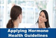 Applying Hormone Health Guidelines