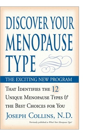Discover Your Menopause Type, by Dr. Joseph J Collins, RN, ND.