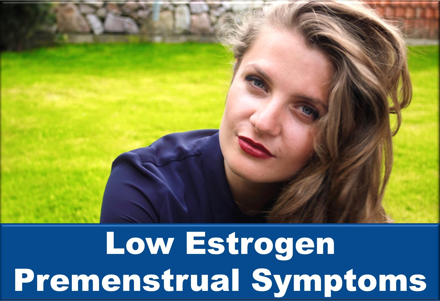 Low Estrogen Premenstrual Symptoms