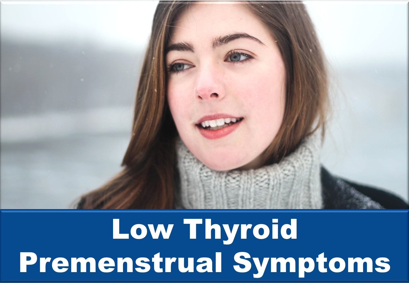 Low Thyroid (Hypothyroid) Premenstrual Symptoms