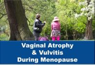 Vaginal Atrophy Vulvitis During Menopause